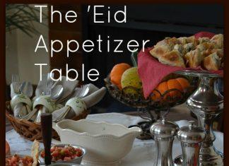 Eid Appetizer Table | My Halal Kitchen