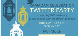 Ramadan Twitter Party | Whole Foods & Saffron Road